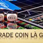 Trade coin với Bitcoin là gì? Có lừa đảo hay không?